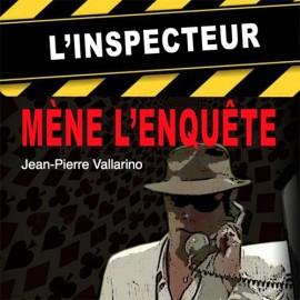 L'Inspecteur mène l'enquête