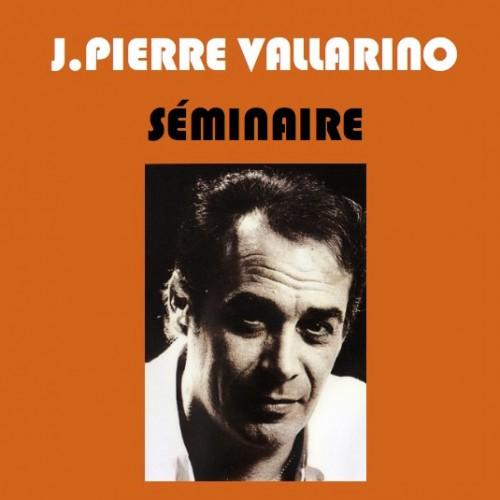 Séminaire de JP Vallarino